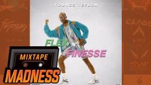 Youngs Teflon – Flex & Finnesse | @MixtapeMadness