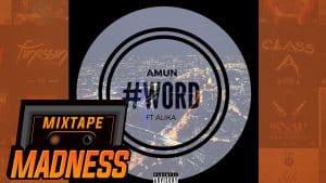 Amun Ft Alika – WORD | @MixtapeMadness