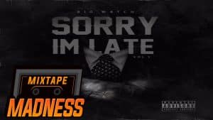 Big Watch – Sorry I'm Late 20/06/16 (TRAILER) @BigWatchArtist | @MixtapeMadness