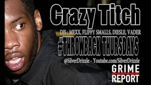 Grime Legends : Crazy Titch #ThrowBackThursdays | Grime Report Tv