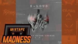 S Loud – Pray It Never Change | @MixtapeMadness