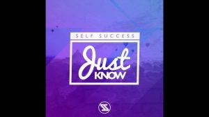 Self Success – Just Know [@Trappy_UK , @AshOnCam& @MonaLiyah1] | @TeamSelfSuccess