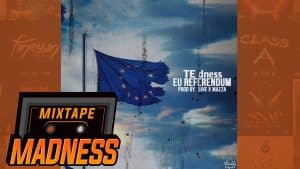 TE dness – EU Referendum [Prod. 5ive X Mazza] | @MixtapeMadness