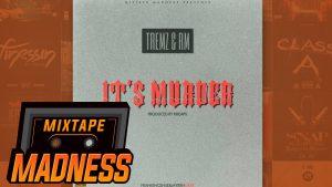 Tremz & RM – It's Murder | @MixtapeMadness