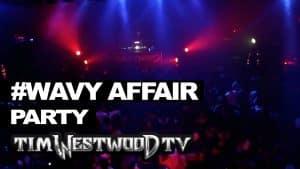 Westwood #WavyAffair hottest party!