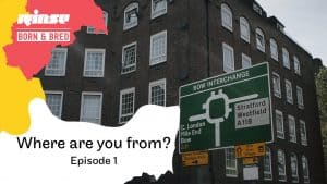 Where Are You From?: Rinse | Born & Bred Episode 1