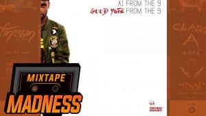 A1 From The 9 – Niggaz Are Nothin [Good Yute From The 9] | @MixtapeMadness