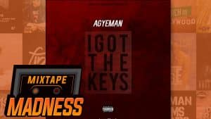 AGYEMAN – I Got The Keys    @MixtapeMadness