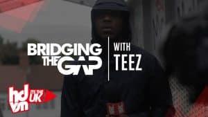 "Teez – ""Changes"" (BridgingTheGap) | HDVSN"