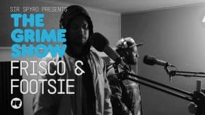 The Grime Show: Frisco & Footsie