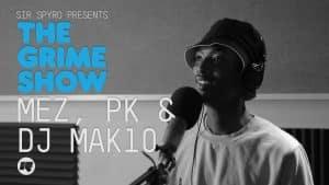 The Grime Show: Mez & PK