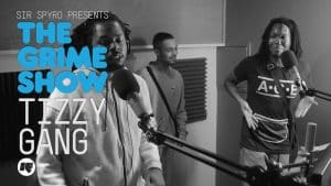 The Grime Show: Tizzy Gang