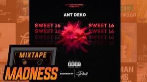 Ant Deko – Sweet 16   @MixtapeMadness