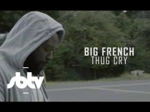 Big French | Thug Cry [Music Video]: SBTV