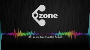 Ozone Media: H&J – Up and Down (Feat. Rich Kanevil) [OFFICIAL AUDIO]