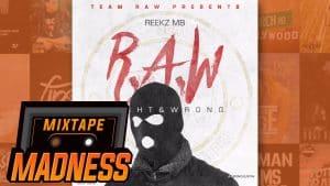 Reekz MB – No Chat Just Violence (ft K Trap & Monkey) [R.A.W] | @MixtapeMadness