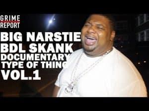 Big Narstie – The BDL Skank Sort Of Documentary Thing (Vol 1)   Grime Report Tv