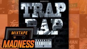 Big Watch – Trap Rap | @MixtapeMadness