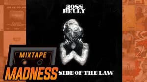 Boss Belly – Other Side Of The Law | @MixtapeMadness