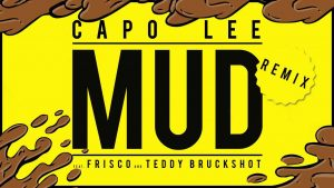 Capo Lee —Mud (Remix feat. Frisco & Teddy Bruckshot)