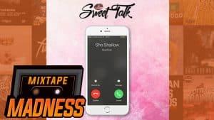 Sho Shallow – Sweet Talk | @MixtapeMadness