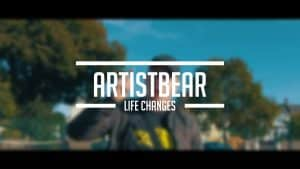 Artist Bear – Life Changes (One Take Video)