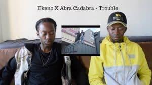 Ekeno X Abra Cadabra – Trouble (CRAZY TUNE)