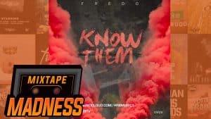 Fredo (@Fredo_hrb) – Know Them @MixtapeMadness