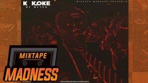 K Koke – My Bitch #BlastFromThePast | @MixtapeMadness