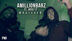 P110 – AMILLIONBARZ Ft. Jay0117 – Whatever [Net Video]