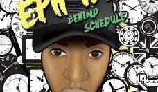 Eph M – Behind Schedule [@EPH__M]