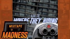 (B Side) 30 – Where They Hiding (Audio) | @MixtapeMadness