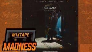 Joe Black – Not Enough #BlastFromThePast | @MixtapeMadness