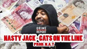 Nasty Jack – Cats On The Line (Freaking Out) #ThrowBackThursday | Grime Report Tv
