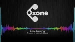 Ozone Media: Sinista – Back on Top [OZONE AUDIO]