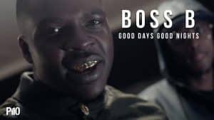 P110 – Boss B – Good Days Good Nights [Net Video]