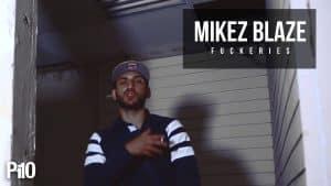 P110 – Mikez Blaze – Fuckeries [Net Video]