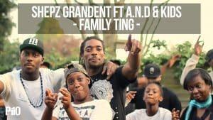 P110 – Shepz GrandEnt ft A.N.D & Kids – Family Ting [Music Video]