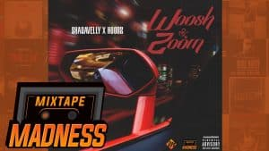Shaqavelly & Hoodz – Woosh & Zoom   @MixtapeMadness
