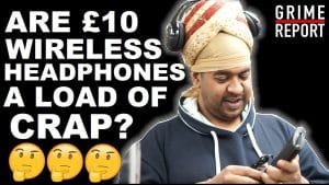 Are £10 Wireless Headphones A Load Of Crap? [Science 4 Da Mandem] Grime Report Tv