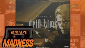 Drill Time Vol.1 | @NiallK_MM @MixtapeMadness