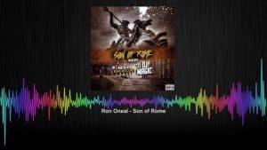 Ozone Media: Ron Oneal – Son of Rome [OZONE AUDIO]