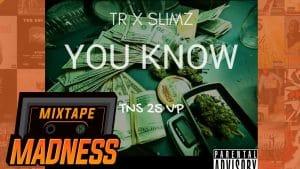 TR X Slimz – You Know #Tns 25 VP | @MixtapeMadness