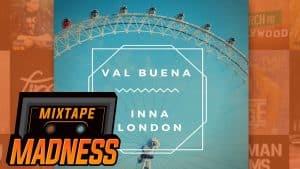 Val Buena – Inna London   @MixtapeMadness