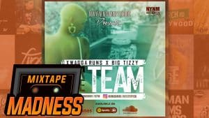 Xwagga Runs x Big Tizzy – For The Team | @MixtapeMadness