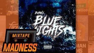 Burnz – Blue Lights | @MixtapeMadness