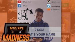 D-Radar – What's Your Name | @MixtapeMadness