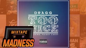 Dragg ft Paigey Cakey – Too Nice | @MixtapeMadness