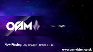 Jay Snaggz – Critics Ft. JL   @1OSMVision