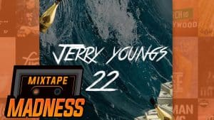 Jerry Youngs – 22   @MixtapeMadness
